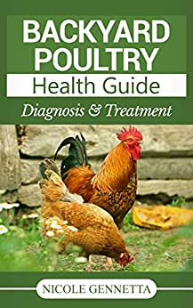 Backyard poultry health guide diagnosis treatment